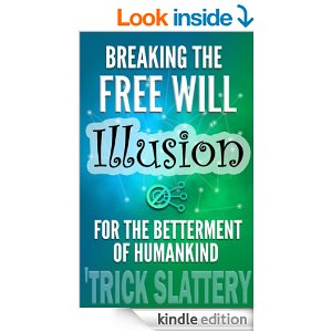 breaking-the-free-will-illusion-for-the-betterment-of-humankind