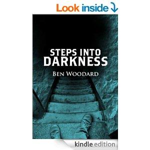 Steps Into Darkness  Shakertown Mystery Ben Woodard