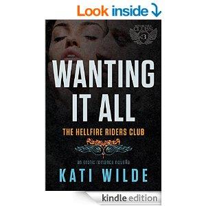 Wanting It All A Hellfire Riders omance Kati Wilde