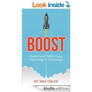 Boost Create Good Habits Using Psychology and Technology