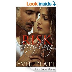 Risk Everything A Romantic Suspense Novel Risk Series Evie Platt (2)