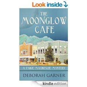 The Moonglow Cafe A Paige MacKenzie Mystery by Deborah Garner
