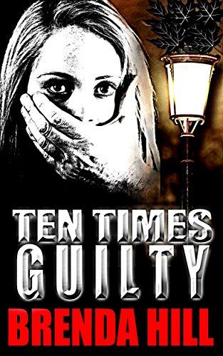Ten Times Guilty by Brenda Hill