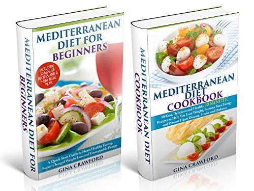 Mediterranean Diet: BOX SET Mediterranean Diet for Beginners & Mediterranean Diet Cookbook - The Complete Guide, 80 Recipes, 7-Day Meal Plan