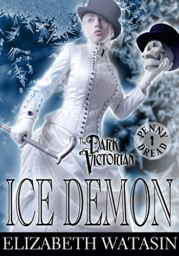 Ice Demon: A Dark Victorian Penny Dread Vol 1