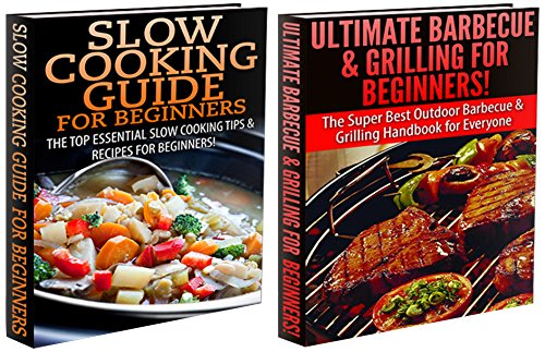 Cooking Books Box Set #9: Ultimate Barbecue and Grilling for Beginners & Slow Cooking Guide for Beginners (Grilling, Barbecue, Slow Cooking, Cooking for ... Cooking, Cooking Books, Wok Cooking)