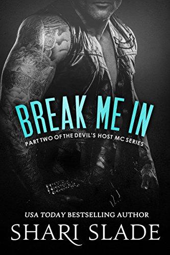 Break Me In (Part 2 of The Devil's Host MC Serial)