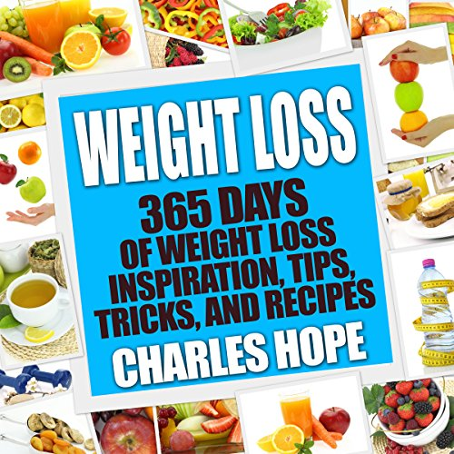 Weight Loss: 365 Days Of Weight Loss - Inspiration, Tips, Tricks, and Recipes
