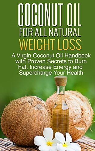 Coconut Oil for All Natural Weight Loss