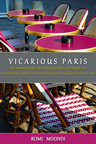 Vicarious Paris: A candid memoir and guide to visiting Paris