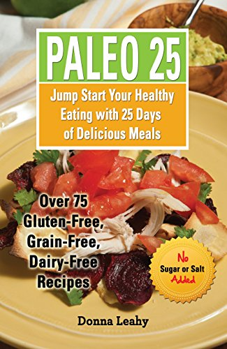 Paleo 25: Jump-Start Your Healthy Eating with 25 Days of Delicious Meals