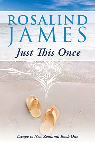 Just This Once: Escape to New Zealand (Book 1)
