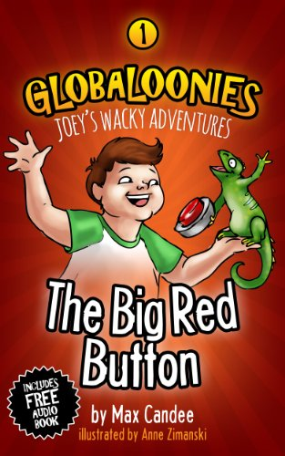 Globaloonies 1: The Big Red Button by Max Candee