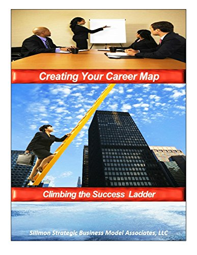 Creating Your Career Map: Climbing the Success Ladder