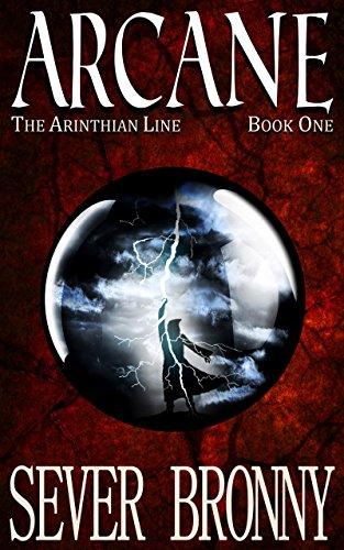 Arcane (The Arinthian Line, Book 1 )