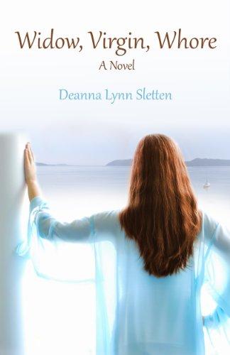Widow, Virgin, Whore ~ A Novel