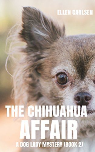 The Chihuahua Affair: A Dog Lady Mystery