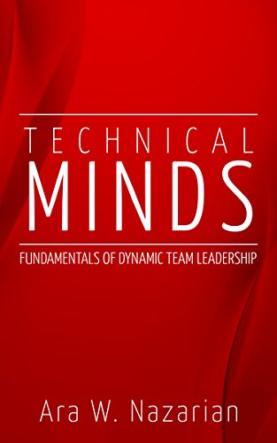 Technical Minds: Fundamentals of Dynamic Team Leadership