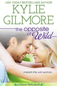 Free: The Opposite of Wild (Clover Park, Book 1)
