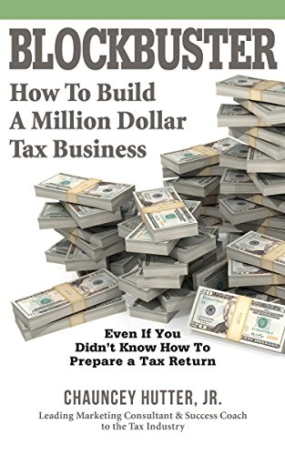 Free: BLOCKBUSTER–How to Build a Million Dollar Tax Business