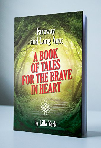 Faraway and Long Ago: A Book of Tales for the Brave in Heart
