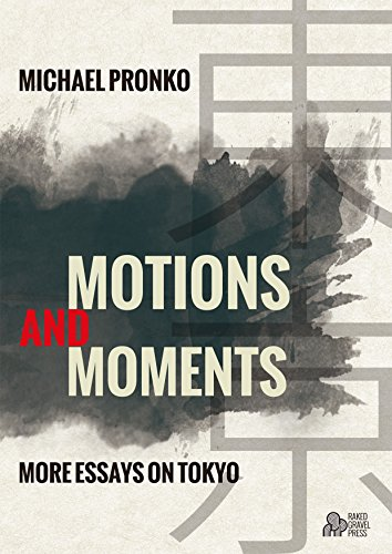 Free: Motions and Moments–More Essays on Tokyo