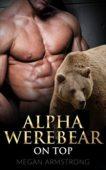 Free: Alpha Werebear on Top, A Paranormal Romance