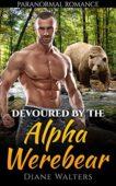 Free: Devoured by the Alpha Werebear, A Shifter Romance