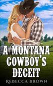 Free: A Montana Cowboy's Deceit, A Western Romance