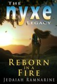 Reborn In A Fire: The Nyxe Legacy