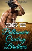 Free: Riding the Billionaire Cowboy Brothers
