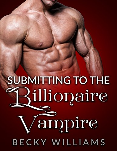 Free: Submitting To The Billionaire Vampires