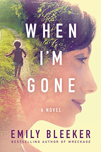 When I'm Gone: A Novel