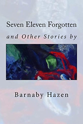 Free: Seven Eleven Forgotten and Other Stories