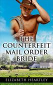 Free: The Counterfeit Mail Order Bride