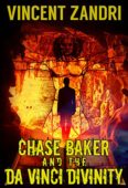 Chase Baker and the Da Vinci Divinity (A Chase Baker Thriller)