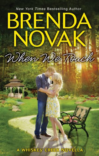 Free: When We Touch (A Whiskey Creek Novel)