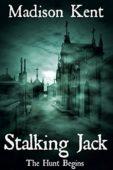 Free: Stalking Jack by Madison Kent