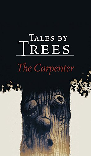 Tales by Trees: The Carpenter