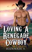 Free: Loving A Renegade Cowboy