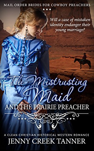 The Mistrusting Maid and the Prairie Preacher