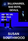 Billionaires, Bad Boys, Devils, And The Girl From Palm Beach