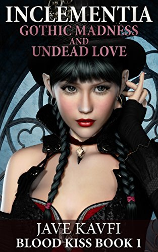 Free: Inclementia–Gothic Madness and Undead Love