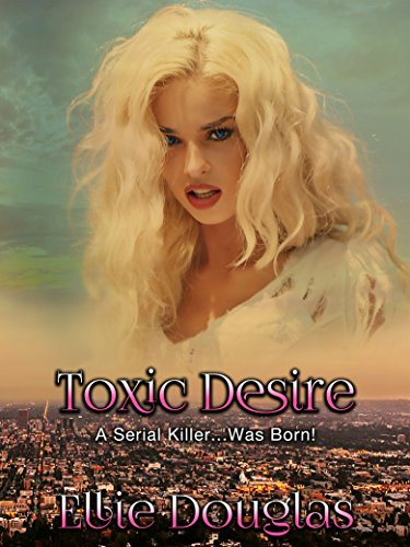 Toxic Desire (Erotic Psychological Thriller)