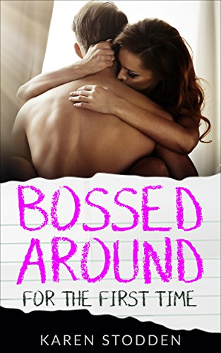 Free: Bossed Around For The First Time