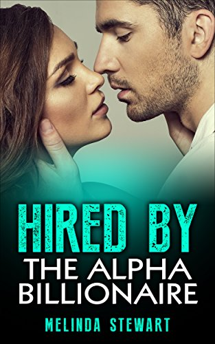 Free: Hired By The Alpha Billionaire