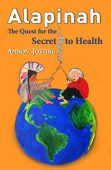 Free: Alapinah, The Quest for the Secret to Health