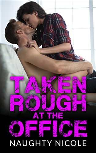 Free: Taken Rough at the Office