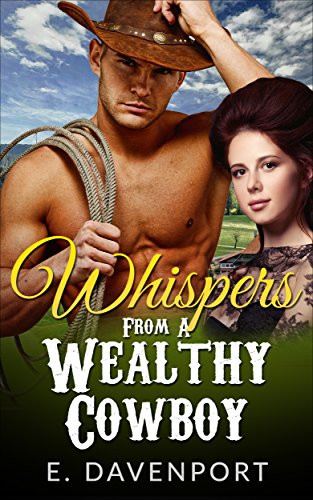 Free: Whispers From A Wealthy Cowboy