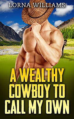 Free: A Wealthy Cowboy To Call My Own